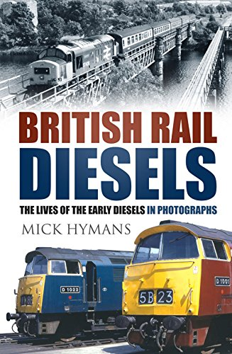 british-rail-diesels-the-lives-of-the-early-diesels-in-photographs