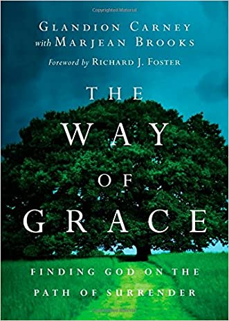 The Way of Grace: Finding God on the Path of Surrender (Renovare Resources)
