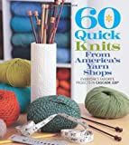 60 Quick Knits from Americas Yarn Shops: Everyones Favorite Projects in Cascade 220® and 220 Superwash® (60 Quick Knits Collection)