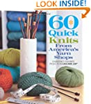 60 Quick Knits from America's Yarn Sh...