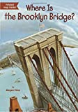 img - for Where Is the Brooklyn Bridge? book / textbook / text book