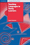 Teaching Languages to Young Learners (Cambridge Language Teaching Library)