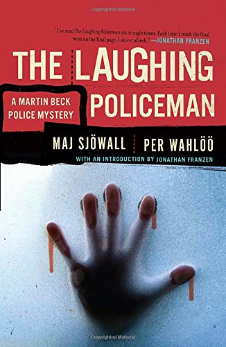 The Laughing Policeman: A Martin Beck Police Mystery (4) (Martin Beck Police Mystery Series)