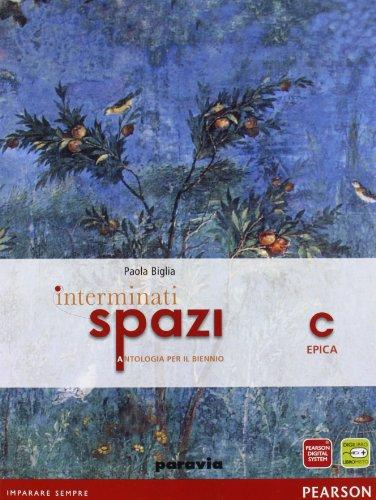 Interminati spazi. Vol. C: Epica. Con espansione online. Per le Scuole superiori