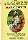 The Complete Humorous Sketches and Tales of Mark Twain (038501094X) by Neider, Charles