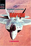 Combat Fighter F-22 Raptor (High Interest Books: High-Tech Military Weapons)
