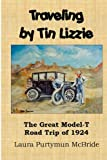Traveling By Tin Lizzie: The Great Model-T Road Trip of 1924