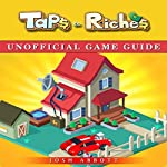 Taps to Riches Unofficial Game Guide   Josh Abbott