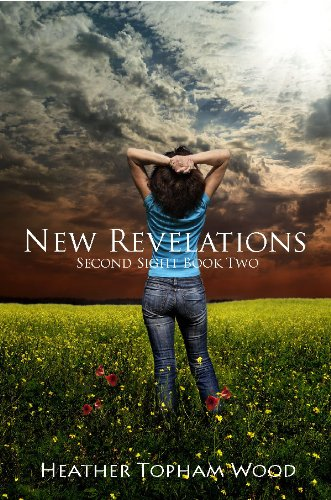 New Revelations: Second Sight Book Two by Heather Topham Wood
