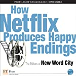 How Netflix Produces Happy Endings | The Editors of New Word City