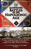 img - for Illustrated Battles of the Napoleonic Age-Volume 1: Marengo, Copenhagen, Egypt, Janissary Rebellion, Laswaree & Assaye, Pulo Aor, Austerlitz, Trafalgar, Jena, Maida, Walcheren and Albuera book / textbook / text book