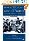 Moral Economy and Popular Protest: Crowds, Conflict and Authority