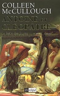 Antoine et Cléopâtre, Tome 1 : Le Festin des fauves par Colleen McCullough