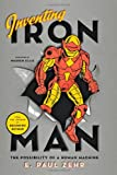 E. Paul Zehr Inventing Iron Man: The Possibility of a Human Machine