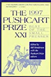 The Pushcart Prize XXI: Best of the Small Presses