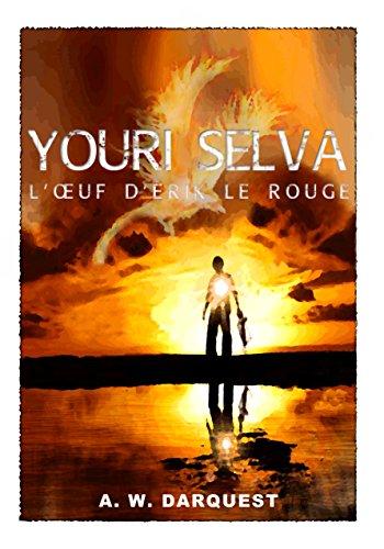 YOURI SELVA: L'ŒUF D'ÉRIK LE ROUGE (French Edition)