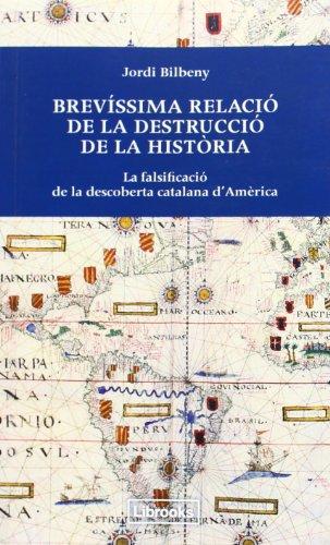 Brevíssima Relació De La Destrucció De La Història (Inedita)