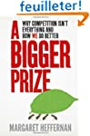 A Bigger Prize: When No One Wins Unle...