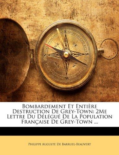 Bombardement Et Entière Destruction De Grey-Town: 2Me Lettre Du Délégué De La Population Française De Grey-Town ...