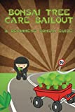 img - for Bonsai Tree Care Bailout: A Beginners Bonsai Guide book / textbook / text book