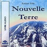 Nouvelle Terre: L'avènement de la conscience humaine | Eckhart Tolle