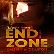 End Zone: Zombie Games, Book 5 | Kristen Middleton