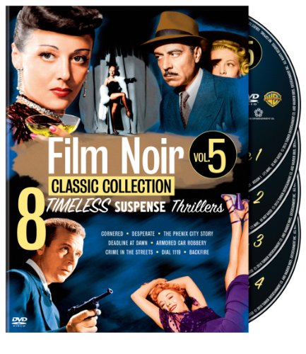 Cover art for  Film Noir Classic Collection: Volume Five (Cornered / Desperate / The Phenix City Story / Deadline at Dawn / Armored Car Robbery / Crime in the Streets / Dial 1119 / Backfire)