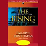 The Rising: Before They Were Left Behind (       UNABRIDGED) by Tim LaHaye, Jerry B. Jenkins Narrated by Richard Ferrone