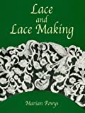 Lace and Lace Making (Dover Knitting, Crochet, Tatting, Lace)
