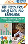 The Toddler's Busy Book For Beginners...
