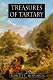 Robert E. Howard's Treasures Of Tartary (0809511096) by Howard, Robert E.