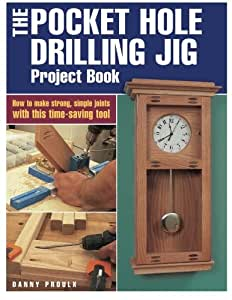 Kreg PHD BOOK The Pocket Hole Drilling Jig Project Count Book by Danny Proulx