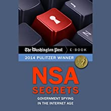 NSA Secrets: Governent Spying in the Internet Age (       UNABRIDGED) by The Washington Post Narrated by James Adams