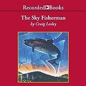 The Sky Fisherman | [Craig Lesley]
