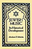 Jewish Music: Its Historical Development (Jewish, Judaism)