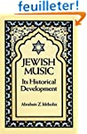 Jewish Music: In Its Historical Devel...