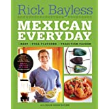 Mexican Everyday ~ Rick Bayless
