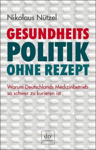 Gesundheitspolitik ohne Rezept: Warum Deutschlands Medizinbetrieb so schwer zu kurieren ist