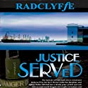 Justice Served Audiobook by  Radclyffe Narrated by Betsy Zajko