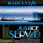 Justice Served (       UNABRIDGED) by Radclyffe Narrated by Betsy Zajko