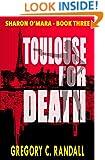 Toulouse For Death: Sharon O'Mara - Book Three (The Chronicles of Sharon O'Mara 3)
