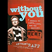 Without You: A Memoir of Love, Loss, and the Musical Rent | [Anthony Rapp]