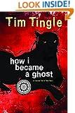 How I Became A Ghost (How I Became a Ghost Series)