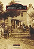 Athens County (Images of America (Arcadia Publishing)) (0738593834) by Luce, Ron