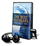 The Next 100 Years: A Forecast for the 21st Century [With Earbuds] (Playaway Adult Nonfiction)