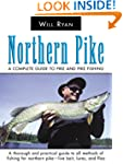 Northern Pike: A Complete Guide to Pi...