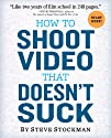 How to Shoot Video That Doesn't Suck:…