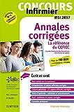 Concours Infirmier - Annales corrigées - IFSI 2017: Ecrit et Oral - La référence du CEFIEC...