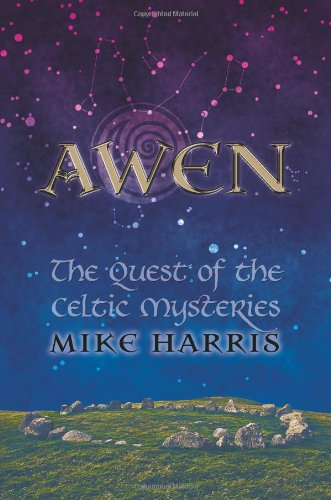 Awen: The Quest of the Celtic Mysteries