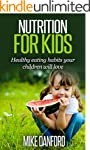 Nutrition For Kids: Healthy eating ha...